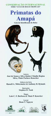 Primatas do Amapa: Guia de Identificacao de Bolso [Primates of Amapa: Pocket Identification Guide] - Conservation International Tropical Pocket Guide Series