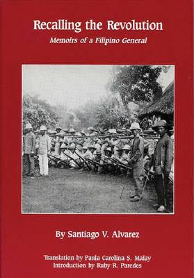 Recalling the Revolution: Memoirs of a Filipino General (Paperback)