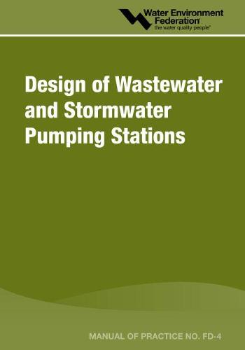Design of Wastewater and Stormwater Pumping Stations - Mop FD-4 (Paperback)