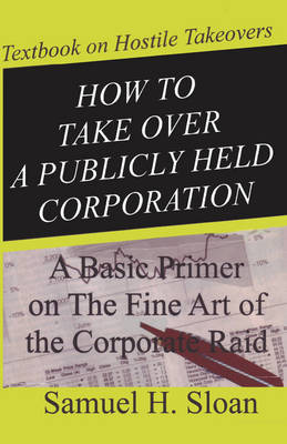 How to Take Over a Publicly Held Corporation (Paperback)