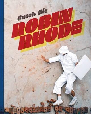 Robin Rhode: Catch Air (Paperback)