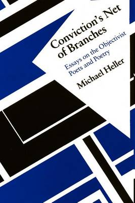 Conviction's Net of Branches: Essays on the Objectivist Poets and Poetry (Paperback)