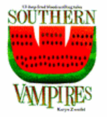 Southern Vampires: 13 Deep-Fried Bloodcurdling Tales (Paperback)