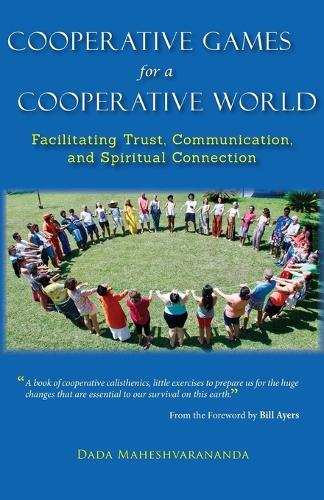 Cooperative Games for a Cooperative World: Facilitating Trust, Communication and Spiritual Connection (Paperback)