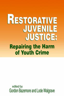 Restorative Juvenile Justice: Repairing the Harm of Youth Crime (Paperback)