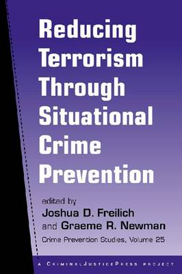 Reducing Terrorism Through Situational Crime Prevention - Crime Prevention Studies (Paperback)