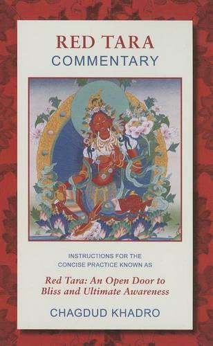 Red Tara Commentary: Instructions for the Concise Practice Known as Red Tara - An Open Door to Bliss (Paperback)