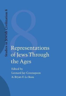 Representations of Jews Through the Ages. - Studies in Jewish Civilization (Hardback)