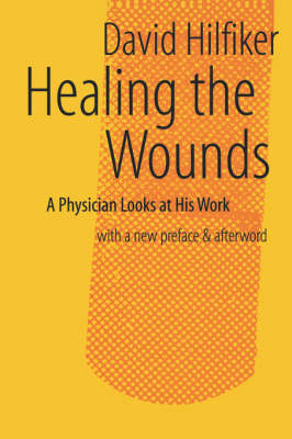 Healing the Wounds: 2nd rev. ed. (Paperback)