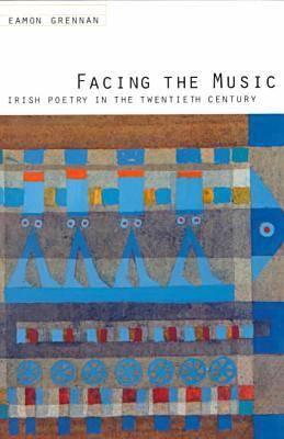 Facing the Music: Irish Poetry in the Twentieth Century (Paperback)