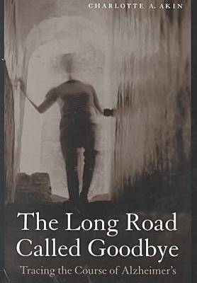 The Long Road Called Goodbye (Hardback)