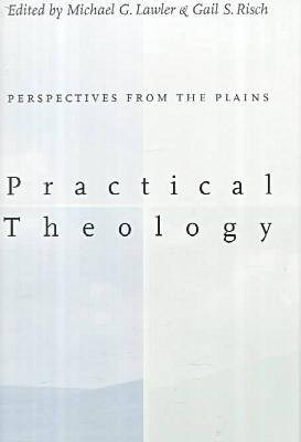 Practical Theology:: Perspectives from the Plains. (Hardback)