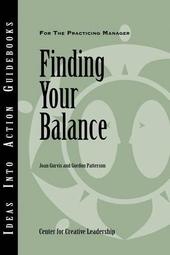 Finding Your Balance - J-B CCL (Center for Creative Leadership) (Paperback)
