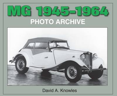MG 1945-1964 Photo Archive 1945-64 - Photo Archive (Paperback)