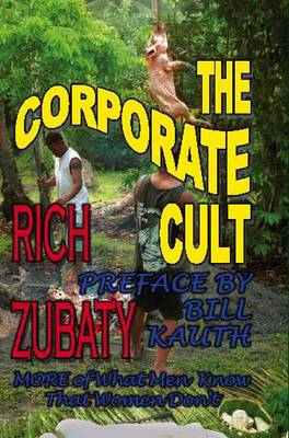 The Corporate Cult: More of What Men Know That Women Don't (Paperback)