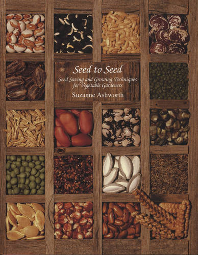 Seed to Seed: Seed Saving and Growing Techniques for Vegetable Gardeners (Paperback)