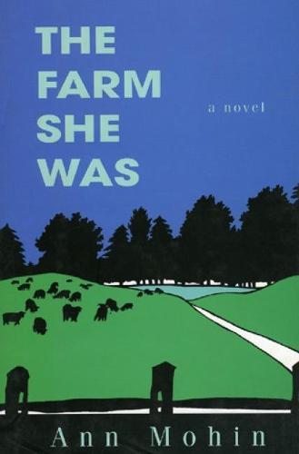 The Farm She Was: A Novel (Paperback)