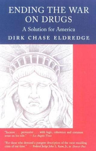 Ending the War on Drugs: A Solution for America (Paperback)