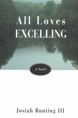 All Loves Excelling: A Novel (Hardback)