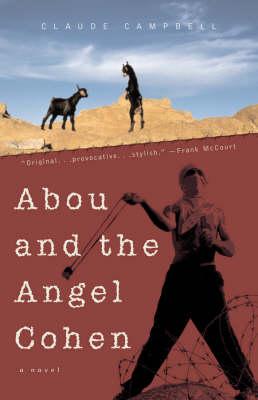 Abou and the Angel Cohen: A Novel (Hardback)