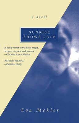 Sunrise Shows Late: A Novel (Paperback)