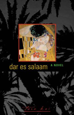 Dar es Salaam: A Novel (Hardback)
