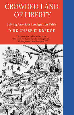 Crowded Land of Liberty: Solving America's Immigration Crisis (Paperback)