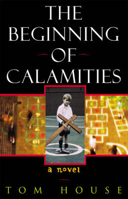 The Beginning of Calamities: A Novel (Hardback)