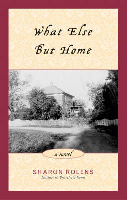 What Else But Home: A Novel (Hardback)