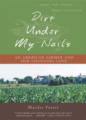 Dirt Under My Nails: An American Farmer and Her Changing Land (Paperback)