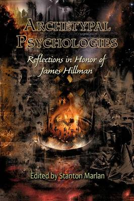 Archetypal Psychologies: Reflections in Honor of James Hillman (Paperback)