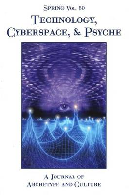 Spring - Technology, Cyberspace and Psyche: v. 80 (Paperback)