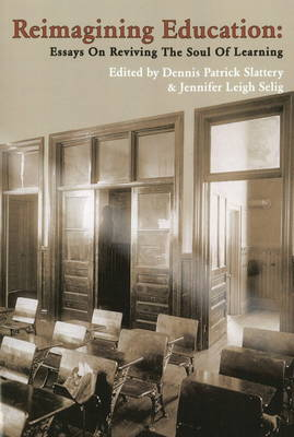 Reimagining Education: Essay on Reviving the Soul of Learning (Paperback)