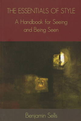 Essentials of Style: A Handbook for Seeing and Being Seen (Paperback)