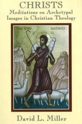 Christs: Meditations on Archetypal Images in Christian Theology (Paperback)