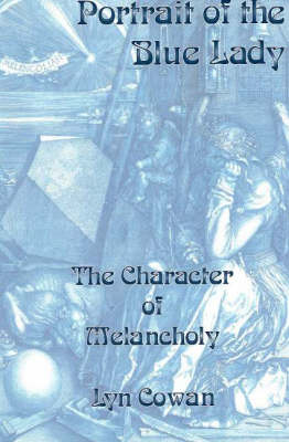 Portrait of the Blue Lady: The Character of Melancholy (Paperback)
