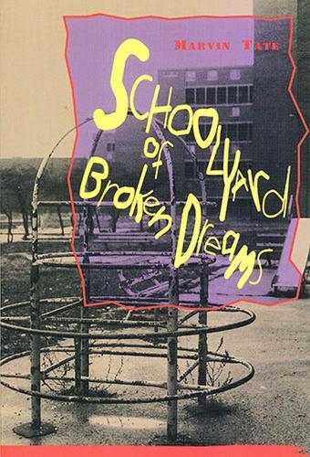 Schoolyard of Broken Dreams (Paperback)