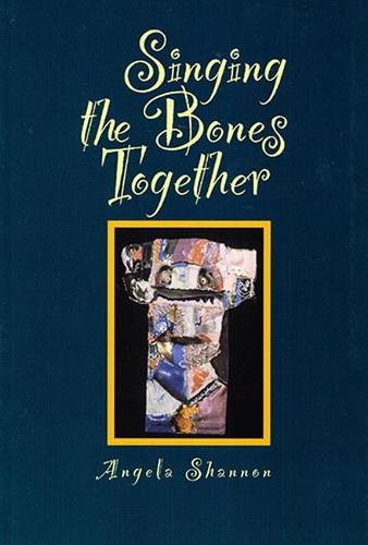 Singing the Bones Together (Paperback)
