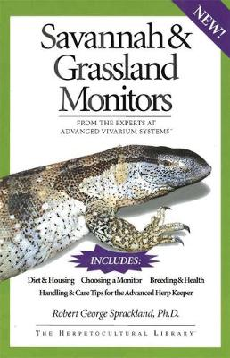 Savannah and Grassland Monitors: From the Experts at Advanced Vivarium Systems (Paperback)