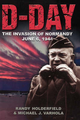 D-day: The Invasion Of Normandy, June 6, 1944 (Paperback)