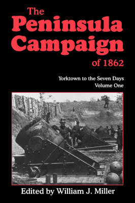 The Peninsula Campaign Of 1862: Yorktown To The Seven Days, Vol. 1 (Paperback)