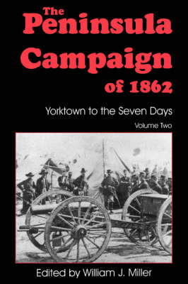 The Peninsula Campaign Of 1862: Yorktown To The Seven Days, Vol. 2 (Paperback)