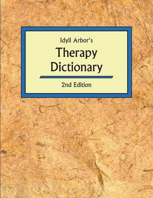 Idyll Arbors Therapy Dict 2/E (Paperback)