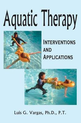 Aquatic Therapy: Interventions and Applications (Hardback)