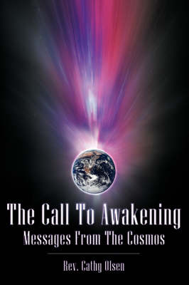 The Call to Awakening - Messages from Fhe Cosmos (Paperback)