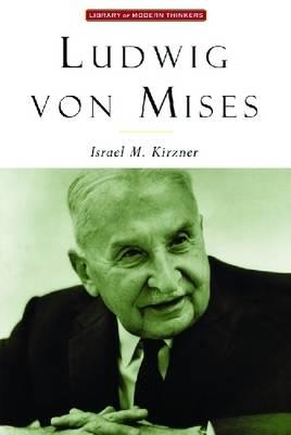 Ludwig Von Mises (Hardback)
