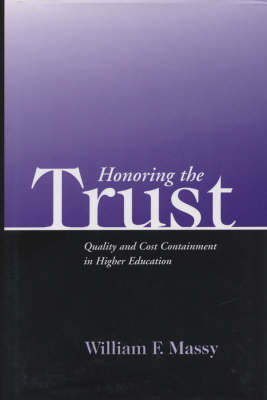 Honoring the Trust: Quality and Cost Containment in Higher Education - JB - Anker (Hardback)