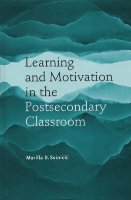 Learning and Motivation in the Postsecondary Classroom - JB-Anker (Hardback)