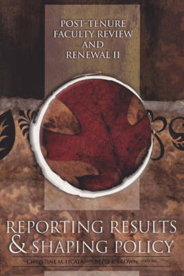 Post-Tenure Faculty Review and Renewal II: Reporting Results and Shaping Policy - JB - Anker (Paperback)