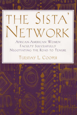 The Sista Network: African American Women Faculty Successfully Negotiating the Road to Tenure - JB-Anker (Paperback)
